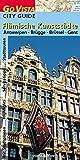 Flämische Kunststädte: Antwerpen · Brügge · Brüssel · Gent