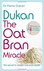 Dukan: The Oat Bran Miracle (Dukan Diet)