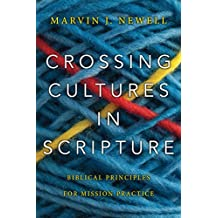 Crossing Cultures in Scripture: Biblical Principles for Mission Practice (English Edition)