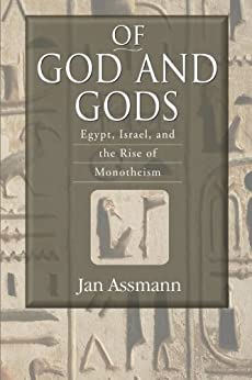 Of God and Gods: Egypt, Israel, and the Rise of Monotheism par [Assmann, Jan]