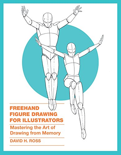 Freehand Figure Drawing For Illustrators: Mastering the Art of Drawing from Memory por David H. Ross