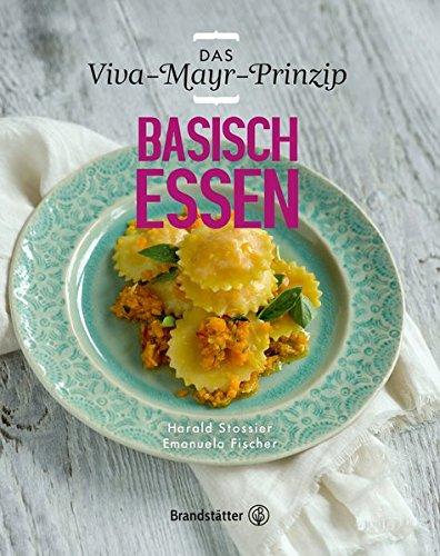 Basisch Essen - Das Viva-Mayr-Prinzip