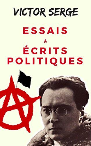 VICTOR SERGE : ESSAIS ET CRITS POLITIQUES (1911-1947) + 36 ARTICLES PARUS DANS