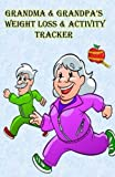 Grandma & Grandpa's Weight loss & Activity Tracker