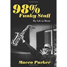 98% Funky Stuff: My Life in Music by Maceo Parker (2016-05-01)