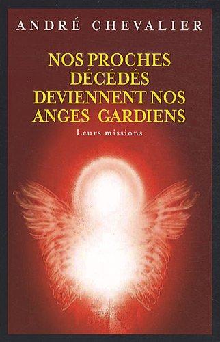 Nos proches décédés deviennent des anges gardiens par André Chevalier