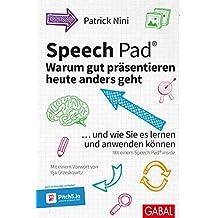 Speech Pad: Warum gut präsentieren heute anders geht: ... und wie Sie es lernen und anwenden können (Dein Business)