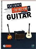 Feiert Jesus! Workshop Guitar: Einfach besser Akustik- & E-Gitarre spielen von Andreas Mette (18. November 2014) Broschiert