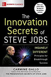 The Innovation Secrets of Steve Jobs: Insanely Different Principles for Breakthrough Success by Carmine Gallo (2016-08-09)