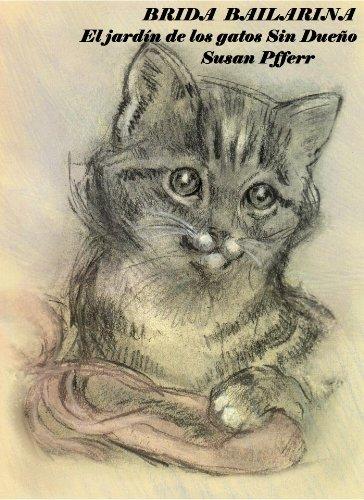 BRIDA BAILARINA. El jardín de los gatos Sin Dueño