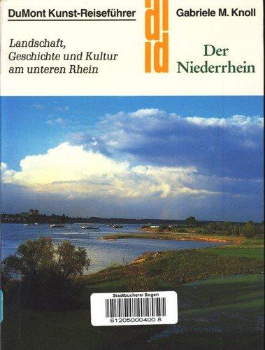 Der Niederrhein. Kunst – Reiseführer. Landschaft, Geschichte und Kultur am unteren Rhein