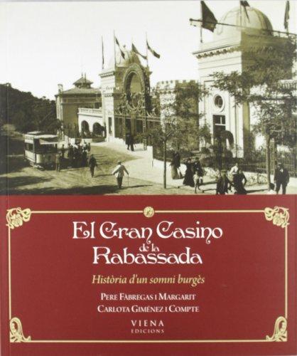 El Gran Casino de la Rabassada: Història d'un somni burgès (Fuera de colección) por Pere Fàbregas i Margarit