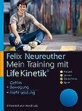 Mein Training mit Life Kinetik: Gehirn + Bewegung = mehr Leistung. Entwickelt von Horst Lutz