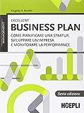 Excellent business plan. Come pianificare una startup, sviluppare un'impresa e monitorare la performance