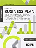 Excellent business plan. Come pianificare una startup, sviluppare un'impresa e monitorare la performance