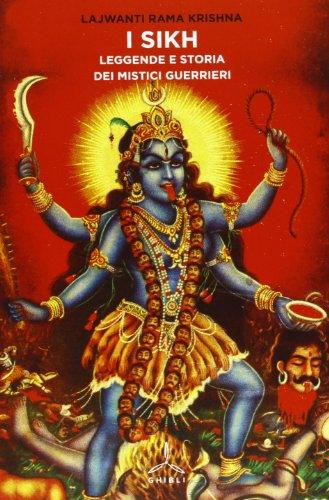I Sikh. Leggende e storia dei mistici guerrieri por Lajwanti R. Krishna