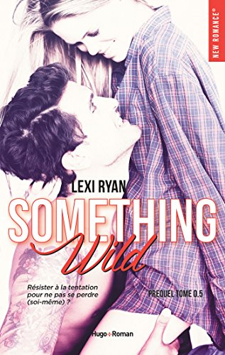 Reckless & Real Something Wild Prequel par [Ryan, Lexi]