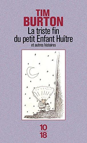 La Triste Fin du petit Enfant Huître et Autres histoires par Tim Burton