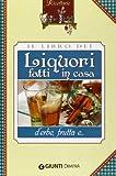 Il libro dei liquori fatti in casa