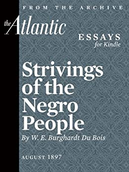 "strivings of the negro people View notes - ""strivings of the negro people"" from hum 324 at university of north carolina, asheville humanities 324 notes: date: du bois- strivings of the negro people double consciousness."