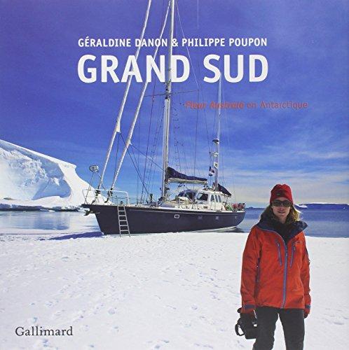 Grand Sud: «Fleur Australe» en Antarctique par Philippe Poupon