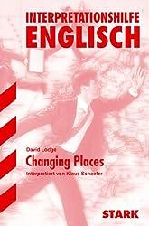 Interpretationshilfe Englisch: Interpretationen - Englisch Lodge: Changing Places: Interpretiert von Klaus Schaefer