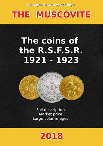 The coins of the R.S.F.S.R. 1921-1923.: The Digital Descriptive Catalogue (The Muscovite) (English Edition)