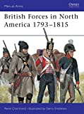 British Forces in North America 1793-1815 (Men-at-Arms)