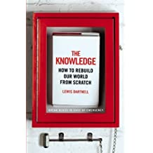 [(The Knowledge: How to Rebuild Our World from Scratch)] [Author: Lewis Dartnell] published on (May, 2014)