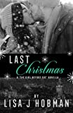 Last Christmas: A The Girl Before Eve Christmas Novella by Lisa J. Hobman