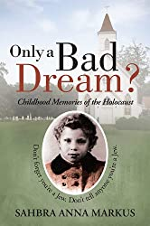 Only a Bad Dream?: Childhood Memories of the Holocaust