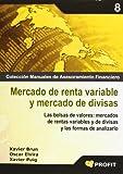 Mercado de renta variable y mercado de divisas: Las bolsas de valores: mercados de rentas variables y de divisas y las formas de analizarlo