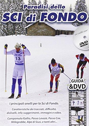 Paradisi dello sci di fondo. I principali anelli per lo sci di fondo. DVD
