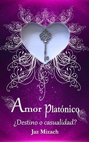 Amor platónico: ¿Destino o casualidad? de [Mizach, Jaz]