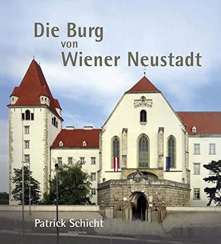 Die Burg von Wr. Neustadt: Architektur und Geschichte -