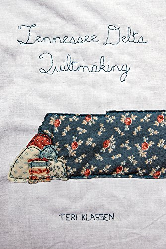 Tennessee Delta Quiltmaking -