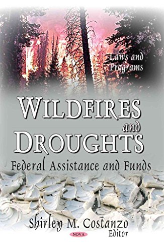 [(Wildfires and Droughts : Federal Assistance and Funds)] [Edited by Shirley M. Costanzo] published on (September, 2014)