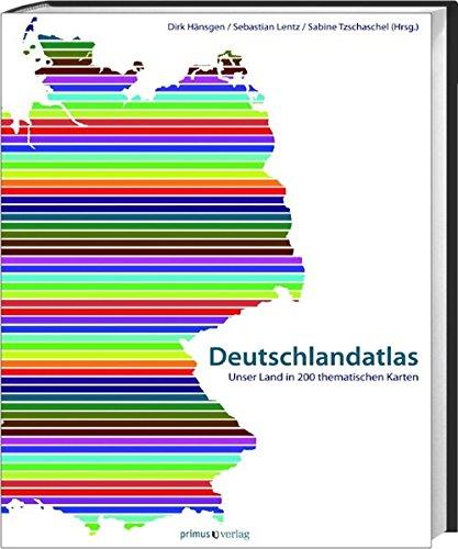 Deutschlandatlas: Unser Land in 200 thematischen Karten