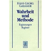 Gesammelte Werke Bd.2: Hermeneutik II: Wahrheit und Methode - Ergänzungen, Register