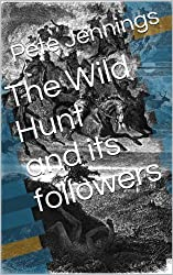 The Wild Hunt and its followers