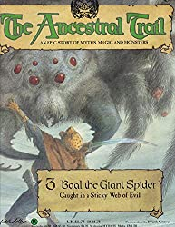 The Ancestral Trail Book No. 3: Baal The Giant Spider. An Epic Story of Myths, Magic and Monsters