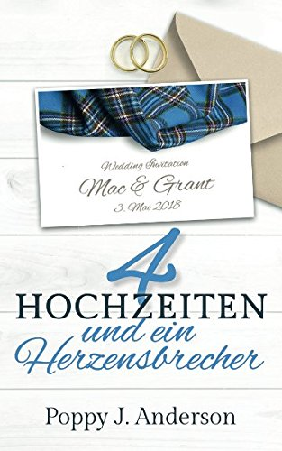Vier Hochzeiten und ein Herzensbrecher (Just married, Band 3) -