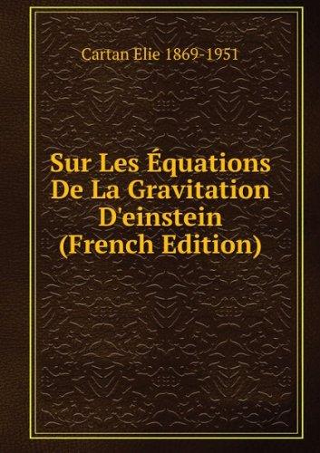 Sur Les Équations De La Gravitation D'einstein par Cartan Elie 1869-1951