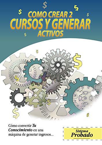Cómo Crear 2 Cursos y Generar Activos: De la Crisis a la Oportunidad. Utiliza