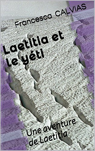 Couverture du livre Laetitia et le yéti: Une aventure de Laetitia
