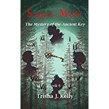 The mystery of the ancient key (Scarlett and Mason Series 1 Book 6)