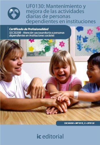 Mantenimiento y mejora de las actividades diarias de personas dependientes en instituciones. SSCS0208 (Spanish Edition)
