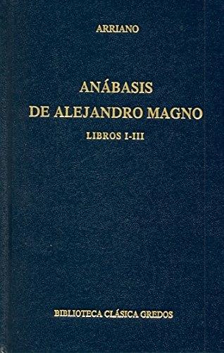 Anabasis Alejandro Magno libros i-iii (B. BÁSICA GREDOS)