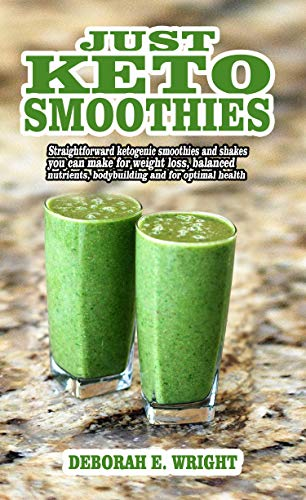 Just keto smoothies: Straightforward ketogenic smoothies and shakes you can make for weight loss, balanced nutrients, bodybuilding and for optimal health (English Edition) Wright Strawberry