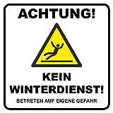 'Nessun servizio invernale Scudo | 20x 20cm | 'ATTENZIONE.–nessun servizio invernale. entrare a proprio rischio e pericolo | pittogramma 3mm | hartschaumplatte
